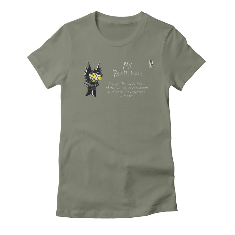 Deathnote for Trump and Pence Women's Fitted T-Shirt by Zheph Skyre