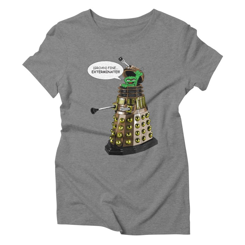 Oscar the Dalek Women's Triblend T-Shirt by Zheph Skyre