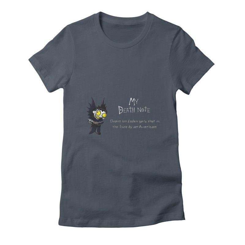Deathnote for Bin Laden Women's T-Shirt by Zheph Skyre