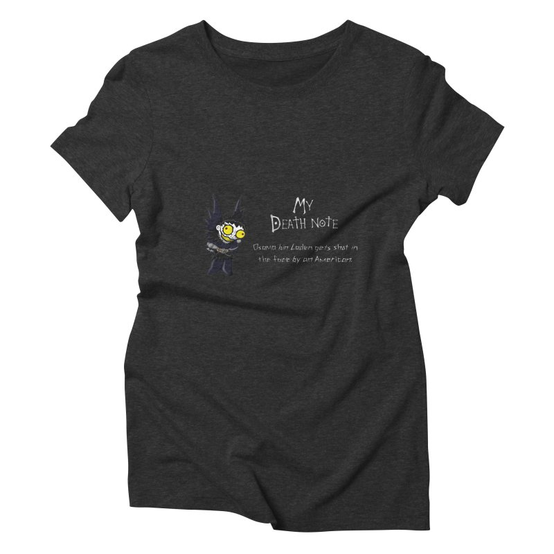 Deathnote for Bin Laden Women's Triblend T-shirt by zhephskyre's Artist Shop