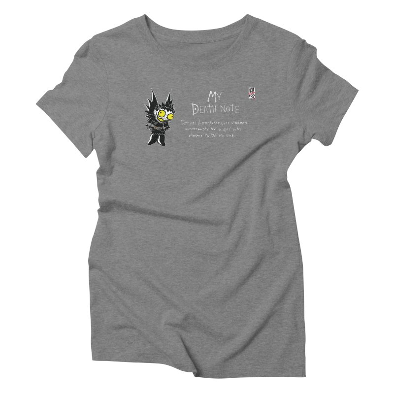 Deathnote for Cerci Women's Triblend T-Shirt by Zheph Skyre