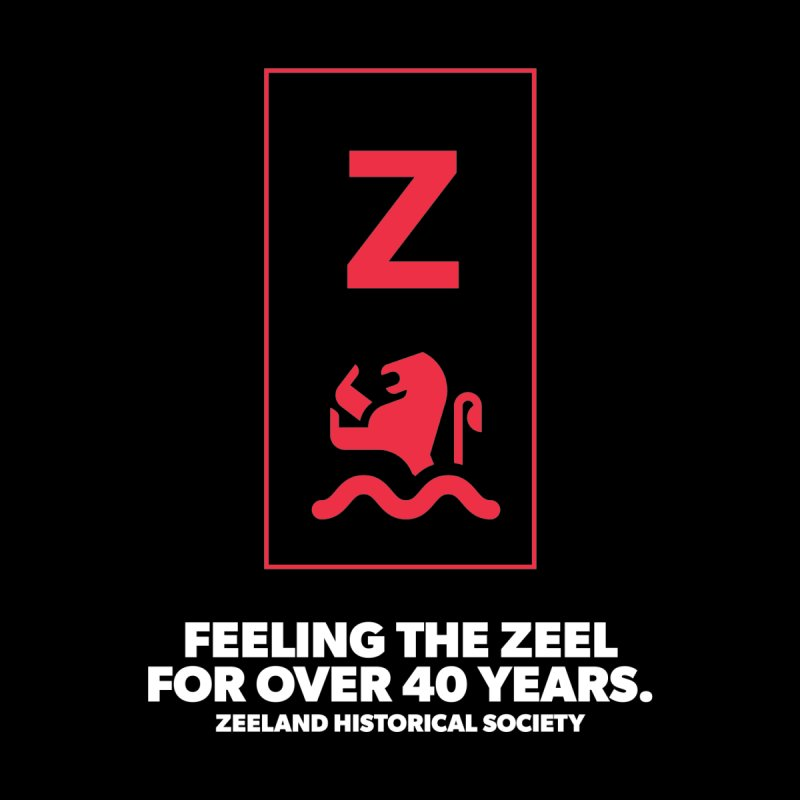 Feeling the Zeel (reversed) by Zeeland Historical Society's Online Store