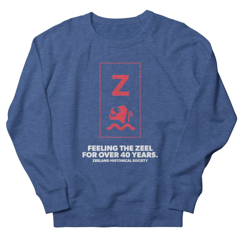 Feeling the Zeel (reversed) Women's French Terry Sweatshirt by Zeeland Historical Society's Online Store