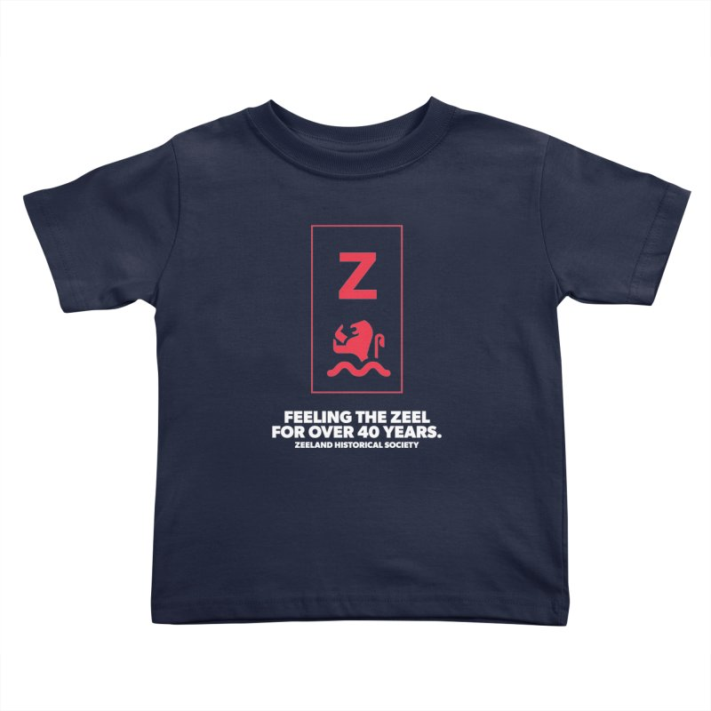 Feeling the Zeel (reversed) Kids Toddler T-Shirt by Zeeland Historical Society's Online Store