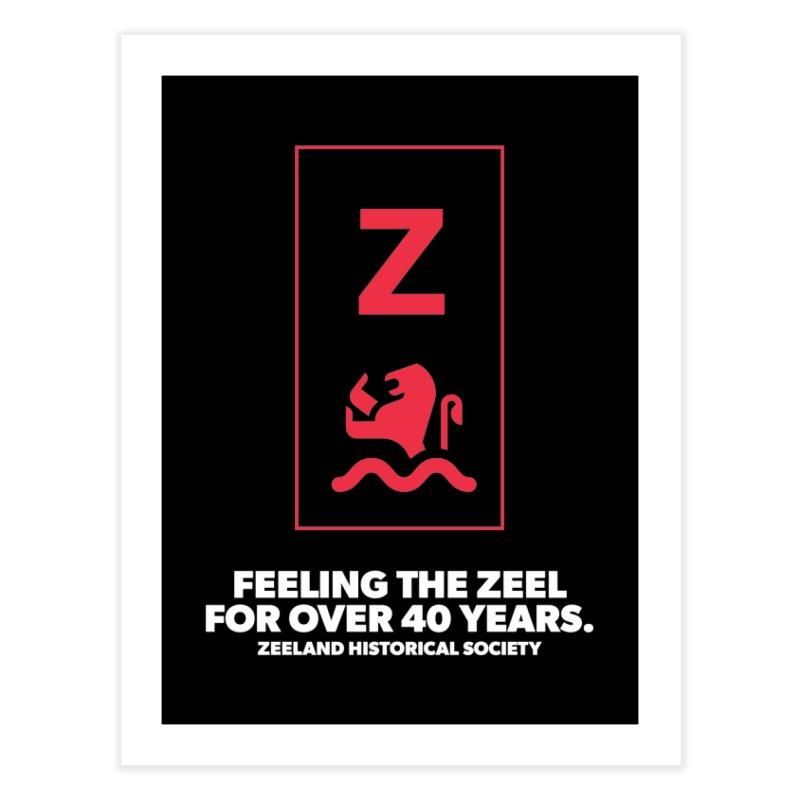 Feeling the Zeel (reversed) Home Fine Art Print by Zeeland Historical Society's Online Store