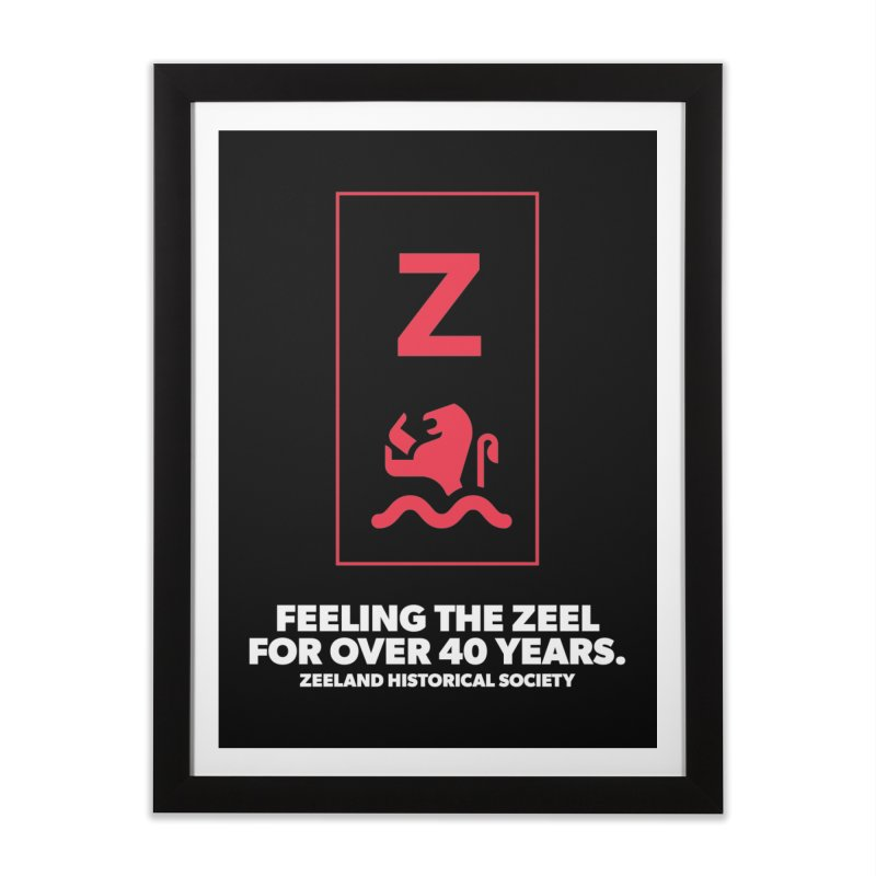 Feeling the Zeel (reversed) Home Framed Fine Art Print by Zeeland Historical Society's Online Store