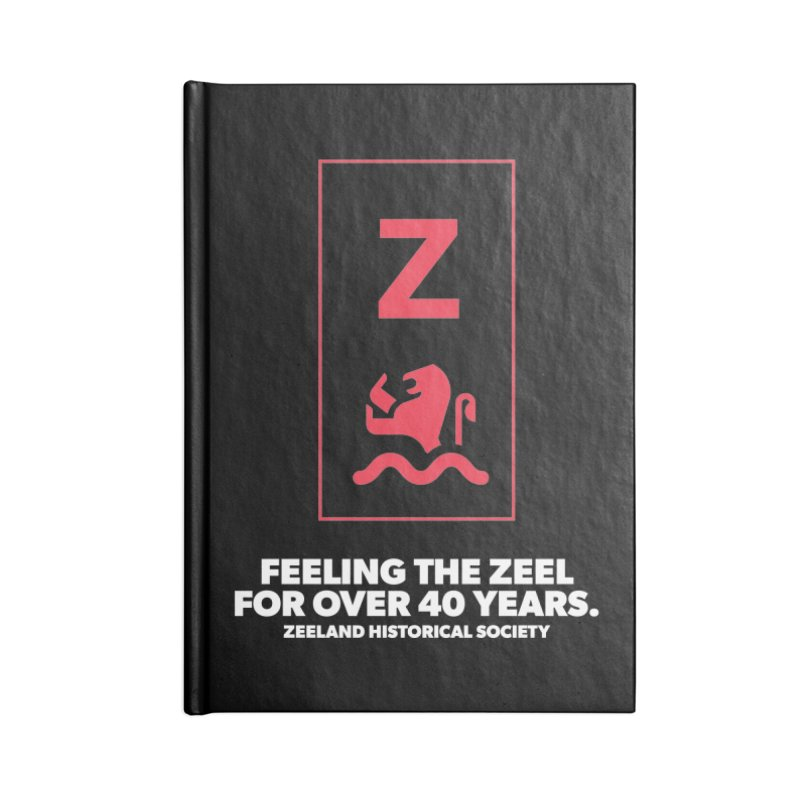 Feeling the Zeel (reversed) Accessories Blank Journal Notebook by Zeeland Historical Society's Online Store