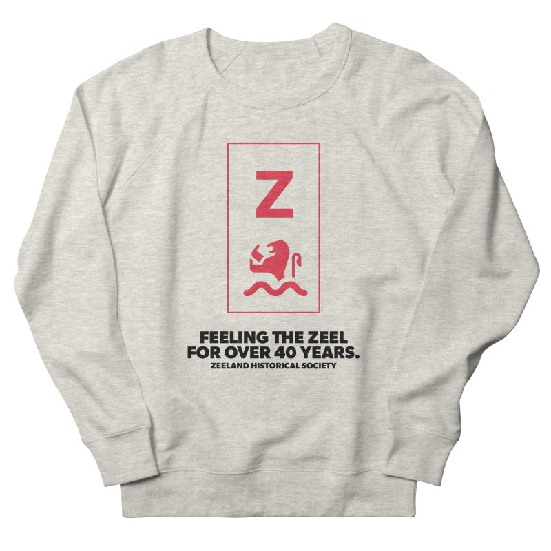 Feeling the Zeel Women's French Terry Sweatshirt by Zeeland Historical Society's Online Store