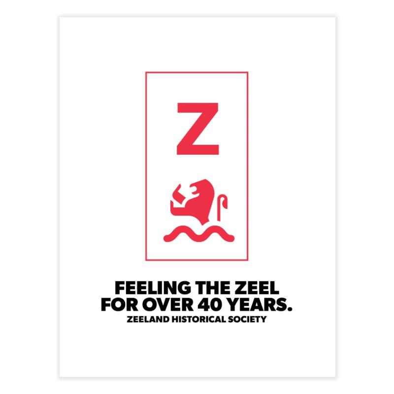 Feeling the Zeel Home Fine Art Print by Zeeland Historical Society's Online Store