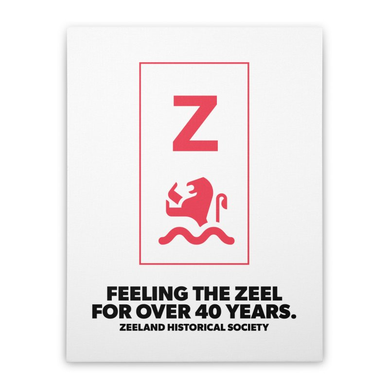 Feeling the Zeel Home Stretched Canvas by Zeeland Historical Society's Online Store