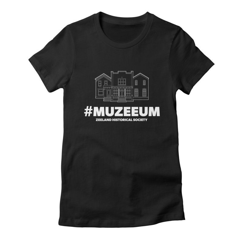 ZHS #muzeeum (reversed) Women's Fitted T-Shirt by Zeeland Historical Society's Online Store