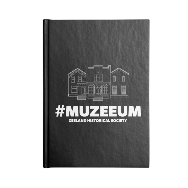 ZHS #muzeeum (reversed) Accessories Blank Journal Notebook by Zeeland Historical Society's Online Store