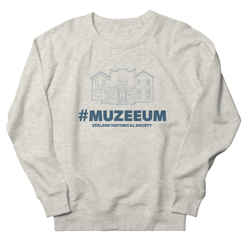 ZHS #muzeeum Women's French Terry Sweatshirt by Zeeland Historical Society's Online Store
