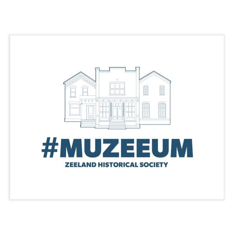 ZHS #muzeeum Home Fine Art Print by Zeeland Historical Society's Online Store
