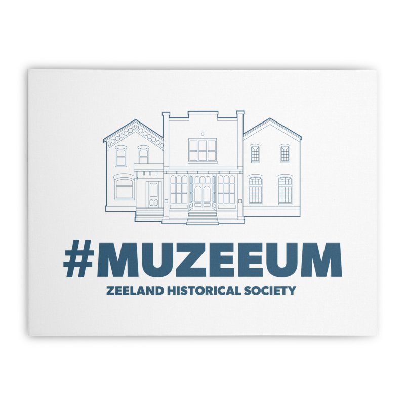 ZHS #muzeeum Home Stretched Canvas by Zeeland Historical Society's Online Store