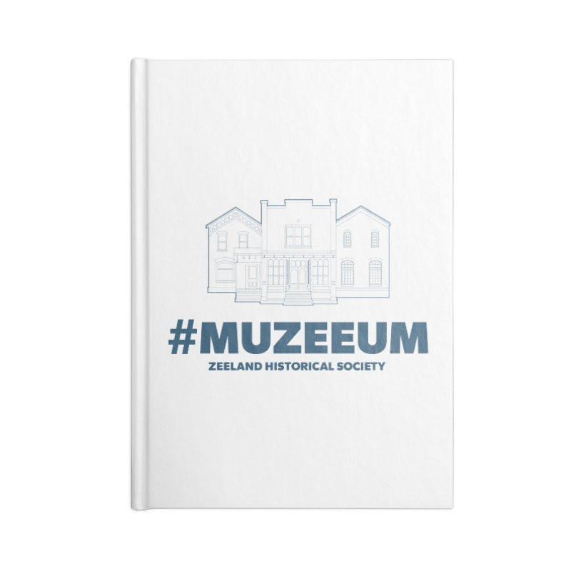 ZHS #muzeeum Accessories Blank Journal Notebook by Zeeland Historical Society's Online Store