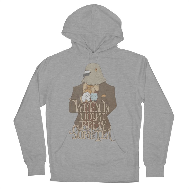 Brew Some Tea Women's French Terry Pullover Hoody by Wolf Bite Shop
