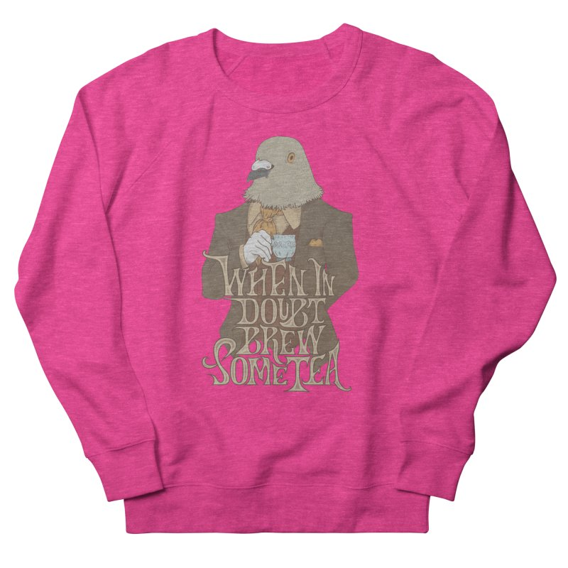 Brew Some Tea Women's French Terry Sweatshirt by Wolf Bite Shop