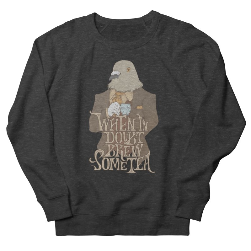 Brew Some Tea Men's French Terry Sweatshirt by Wolf Bite Shop