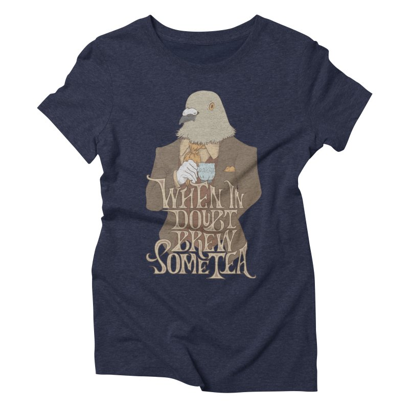 Brew Some Tea Women's Triblend T-Shirt by Wolf Bite Shop