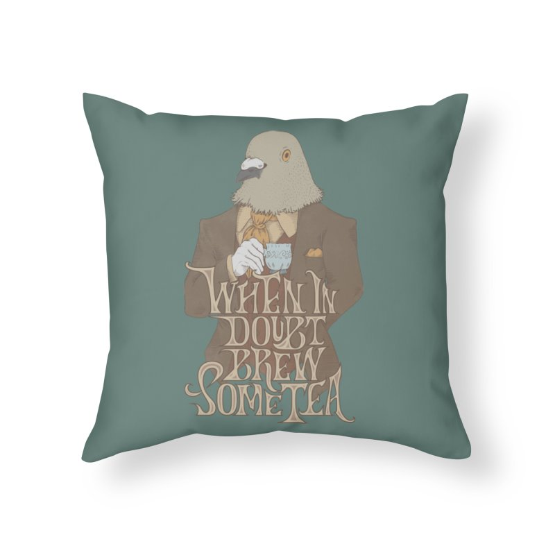 Brew Some Tea Home Throw Pillow by Wolf Bite Shop
