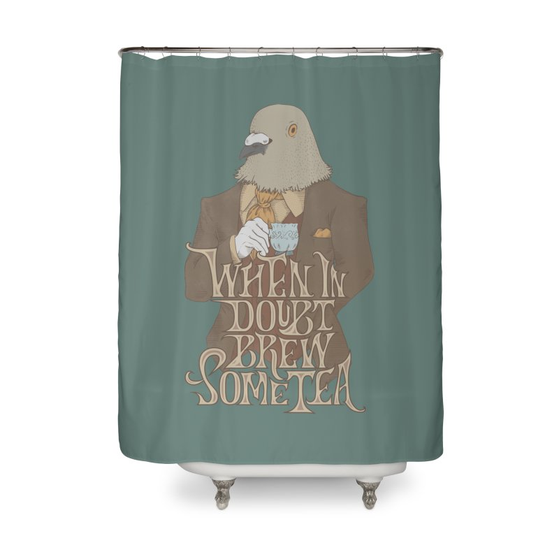 Brew Some Tea Home Shower Curtain by Wolf Bite Shop