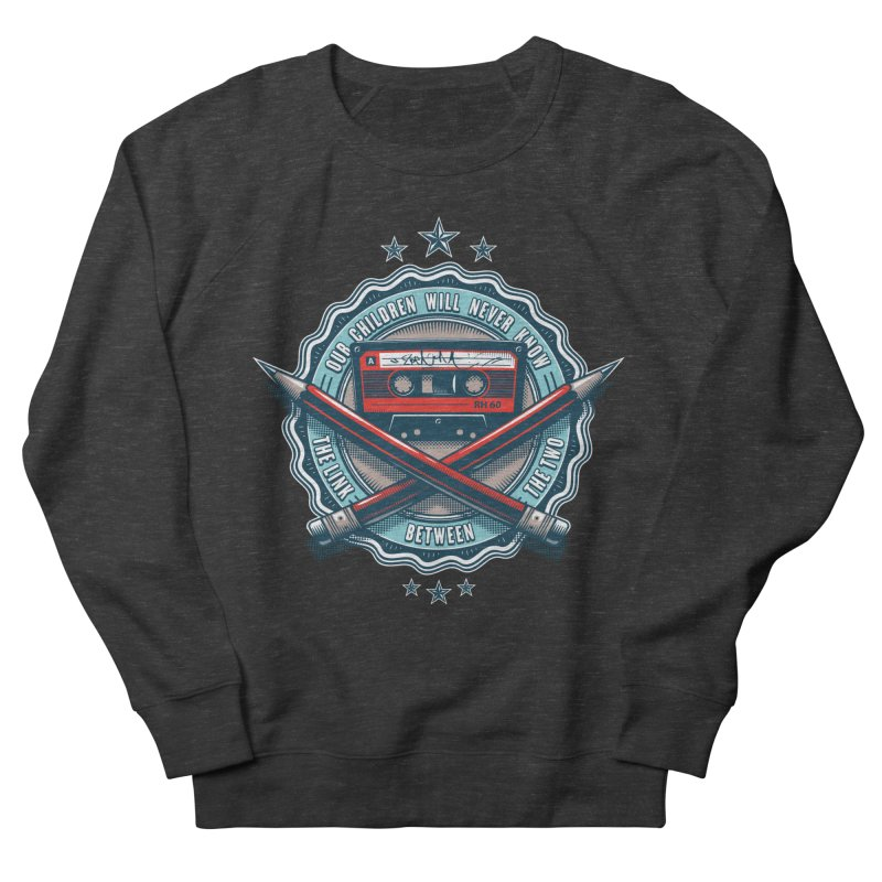 Our Children will Never Know the Link Between the Two Women's Sweatshirt by zoelone's Artist Shop