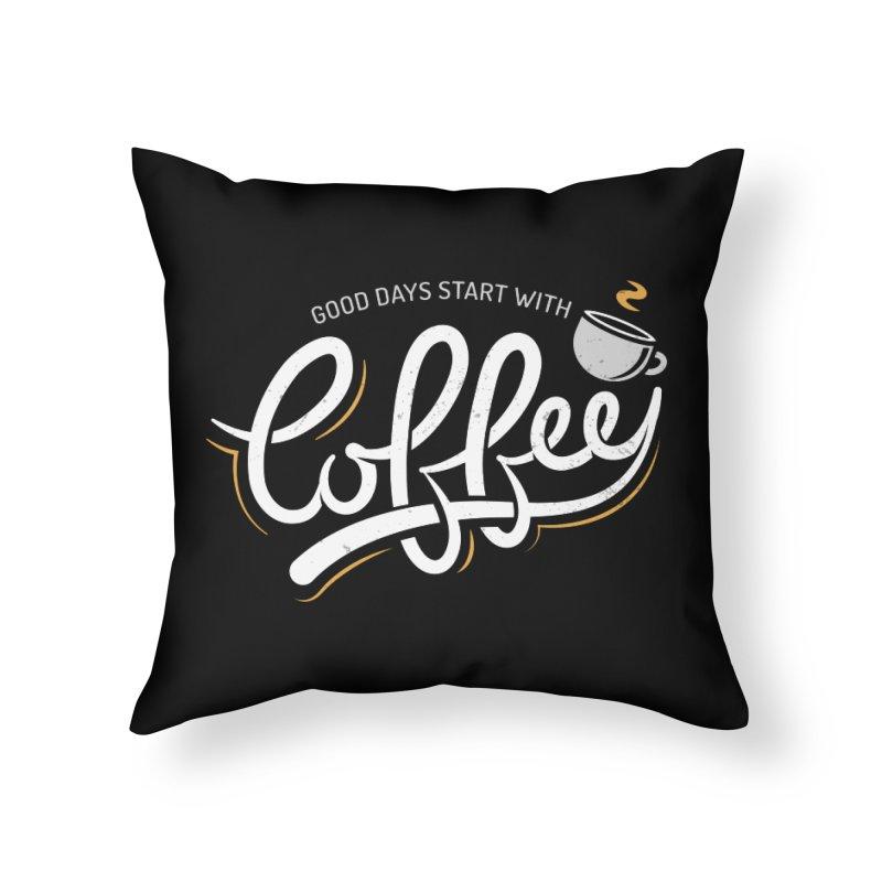 Good Days Start With Coffee Home Throw Pillow by zoljo's Artist Shop