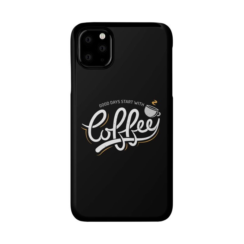 Good Days Start With Coffee Accessories Phone Case by zoljo's Artist Shop