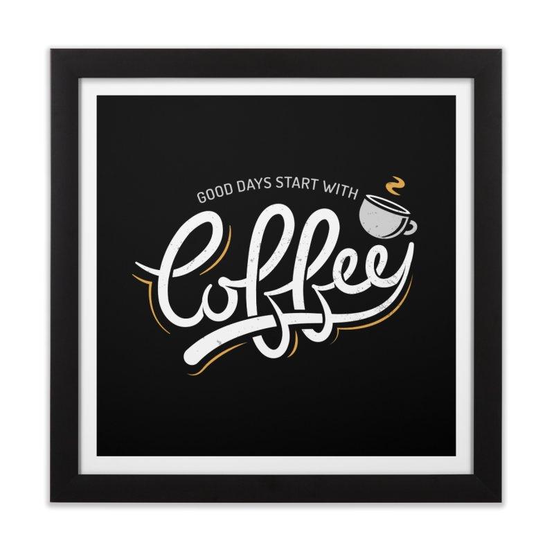 Good Days Start With Coffee Home Framed Fine Art Print by zoljo's Artist Shop