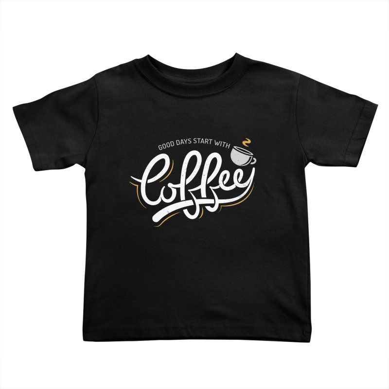 Good Days Start With Coffee Kids Toddler T-Shirt by zoljo's Artist Shop