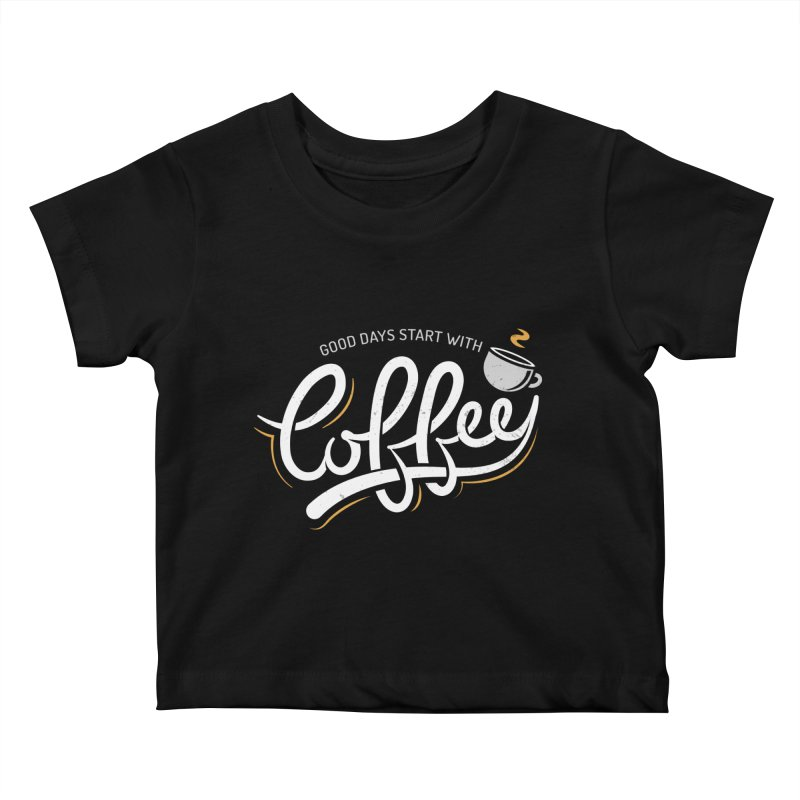 Good Days Start With Coffee Kids Baby T-Shirt by zoljo's Artist Shop