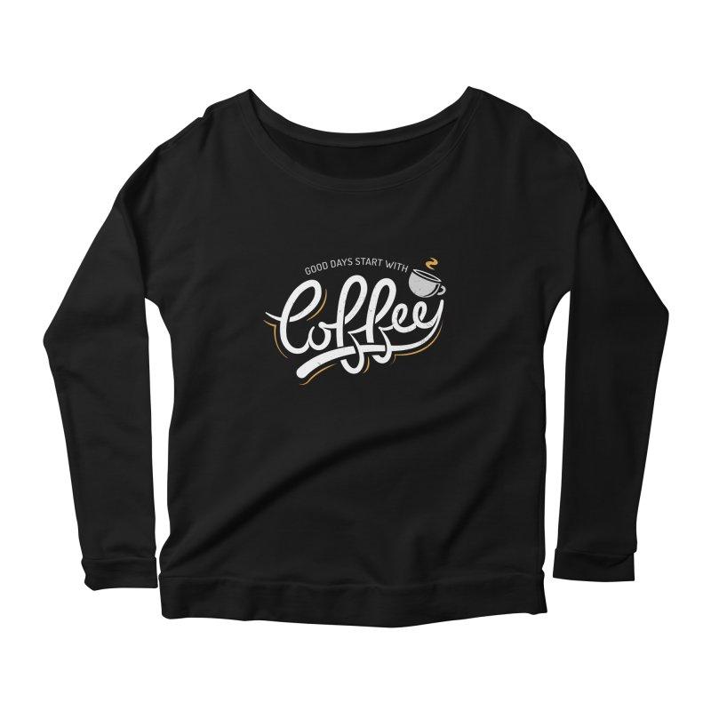 Good Days Start With Coffee Women's Scoop Neck Longsleeve T-Shirt by zoljo's Artist Shop