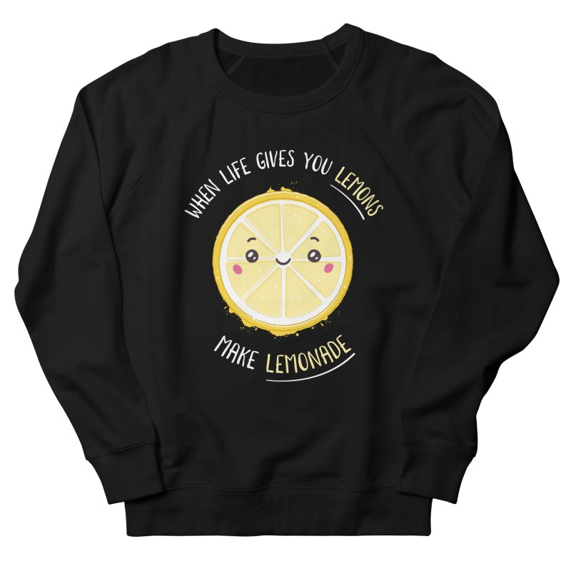 When Life Gives Lemons Make Lemonade Men's French Terry Sweatshirt by zoljo's Artist Shop