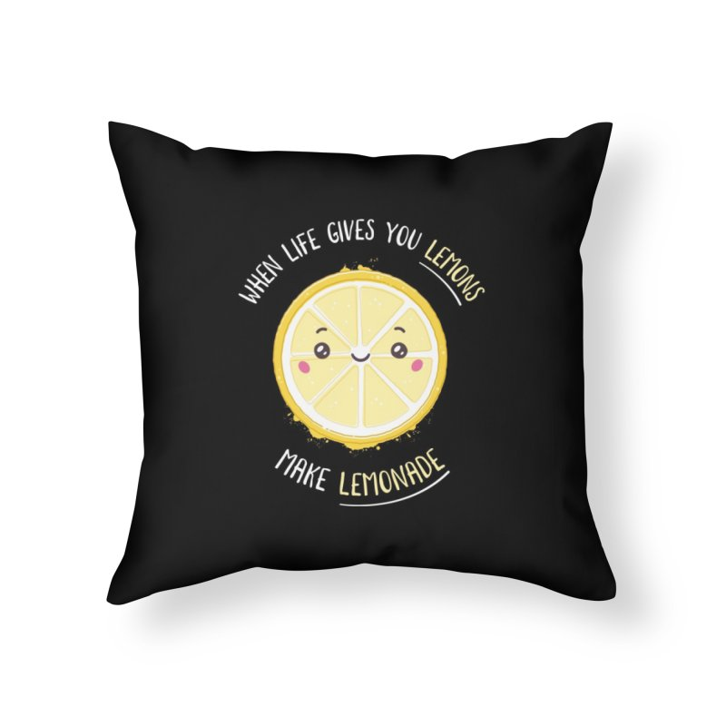 When Life Gives Lemons Make Lemonade Home Throw Pillow by zoljo's Artist Shop