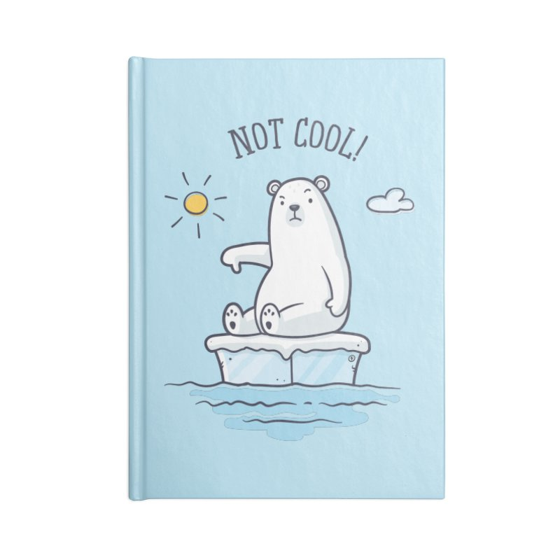 Global Warming Is Not Cool - Polar Bear Accessories Blank Journal Notebook by zoljo's Artist Shop