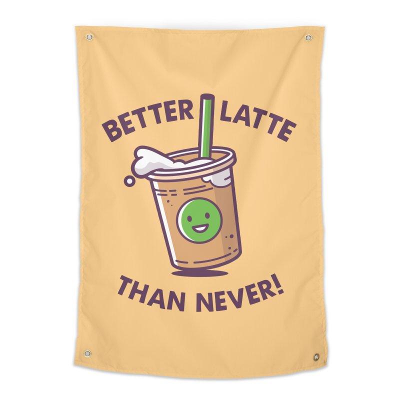 Better Latte Than Never Home Tapestry by zoljo's Artist Shop