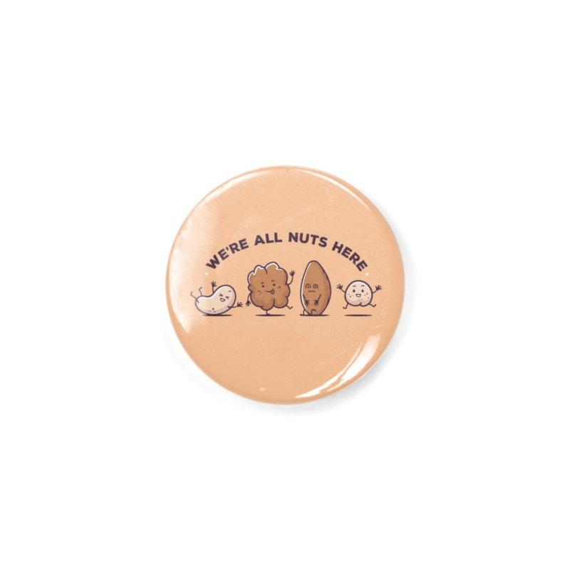 We're All Nuts Here Accessories Button by zoljo's Artist Shop