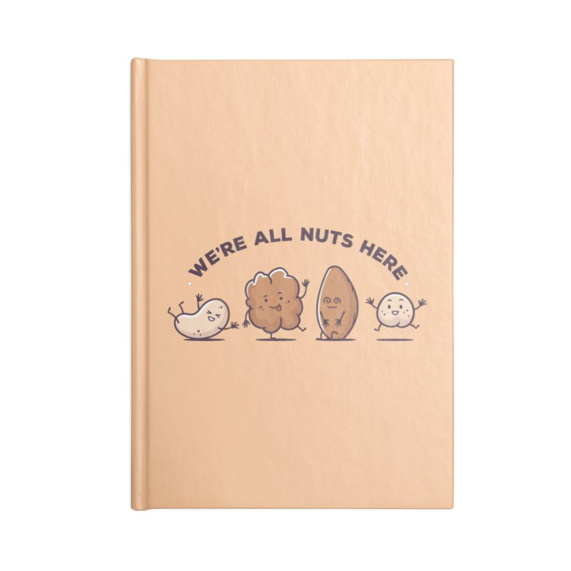 We're All Nuts Here Accessories Blank Journal Notebook by zoljo's Artist Shop