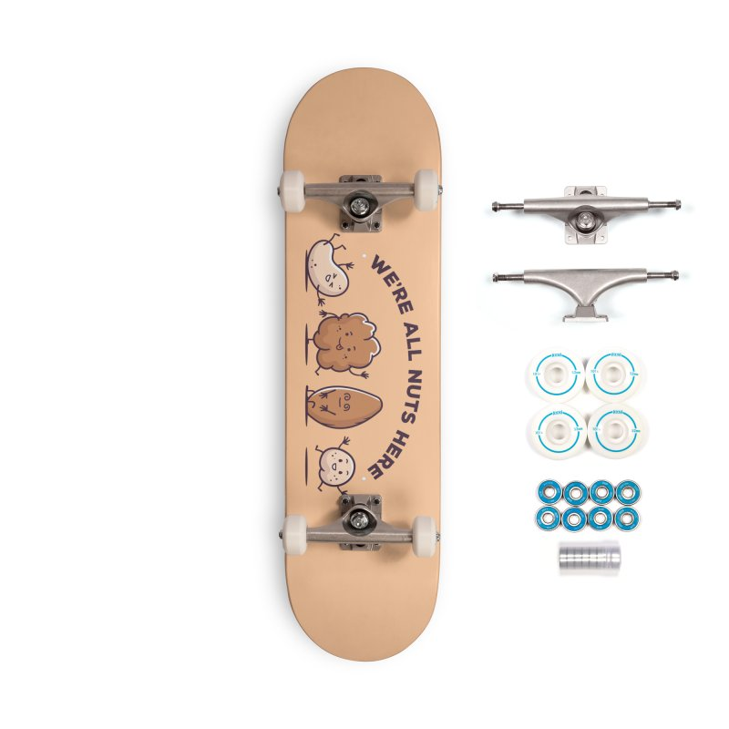 We're All Nuts Here Accessories Complete - Basic Skateboard by zoljo's Artist Shop