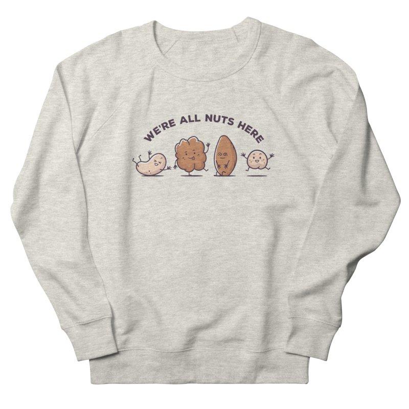 We're All Nuts Here Women's French Terry Sweatshirt by zoljo's Artist Shop