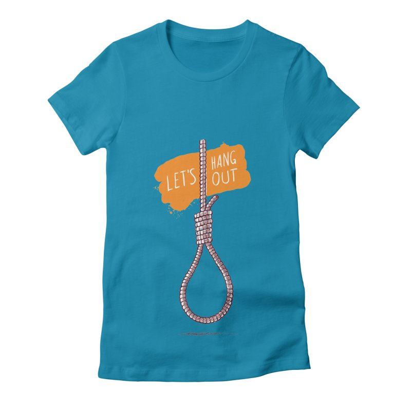 Let's Hang Out Women's Fitted T-Shirt by zoljo's Artist Shop