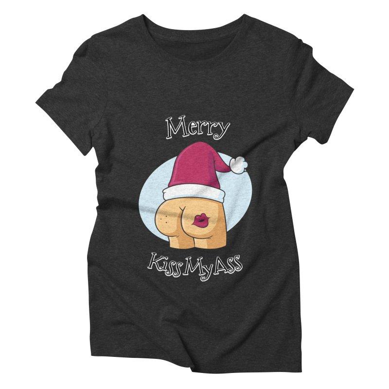 Merry KissMyAss Women's Triblend T-Shirt by zoljo's Artist Shop