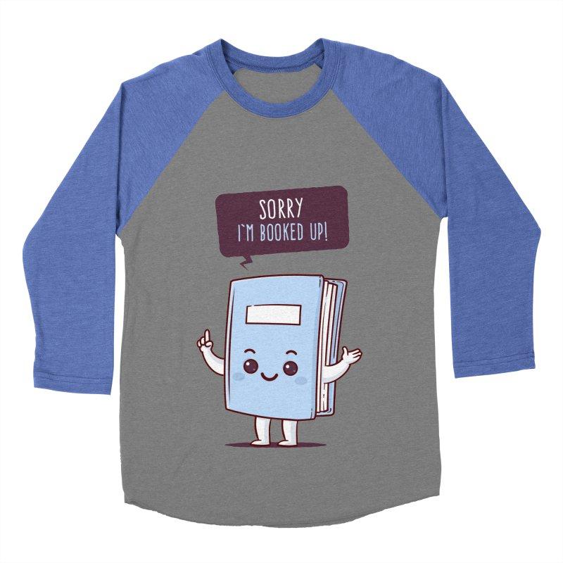 I am booked up Men's Baseball Triblend T-Shirt by zoljo's Artist Shop
