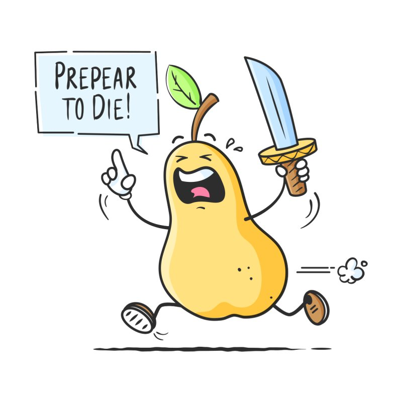 Prepear to Die by zoljo's Artist Shop