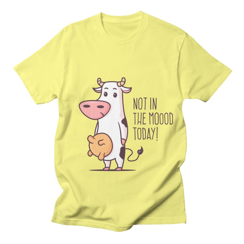 Not In The Mood Today Women's Unisex T-Shirt by zoljo's Artist Shop