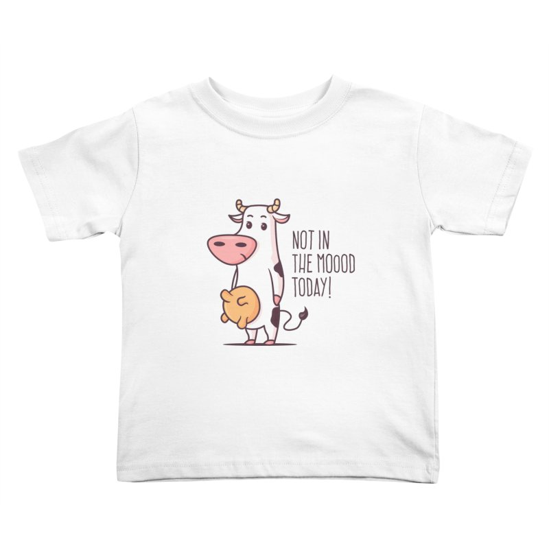 Not In The Mood Today Kids Toddler T-Shirt by zoljo's Artist Shop