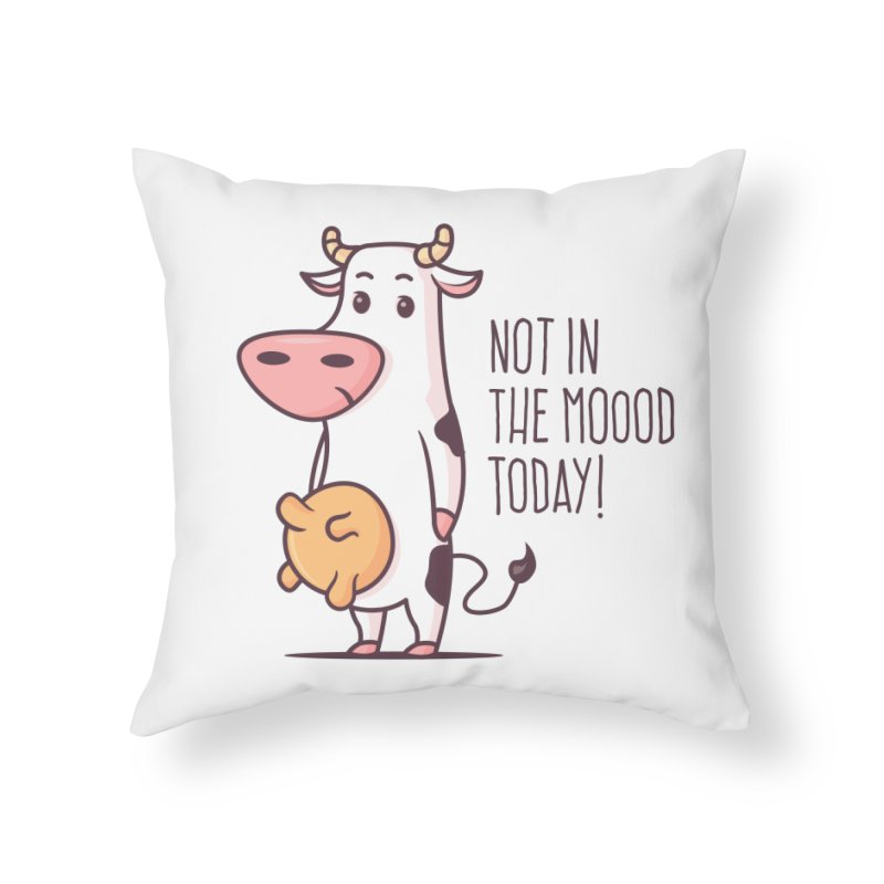 Not In The Mood Today Home Throw Pillow by zoljo's Artist Shop