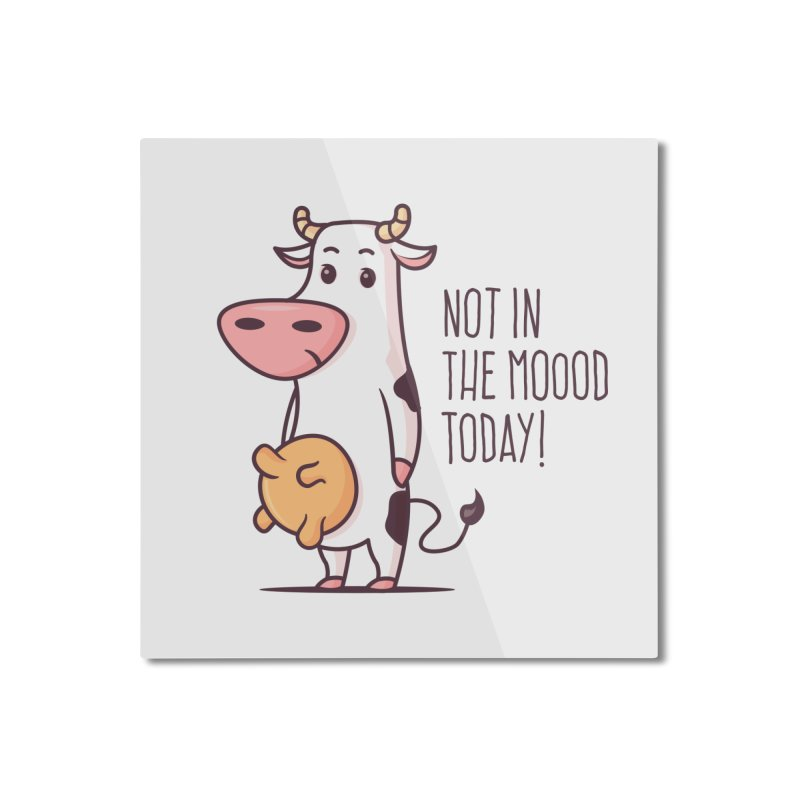 Not In The Mood Today Home Mounted Aluminum Print by zoljo's Artist Shop