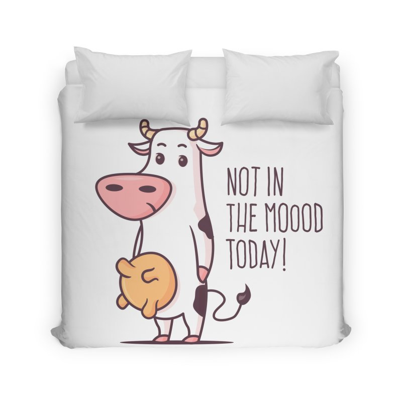 Not In The Mood Today Home Duvet by zoljo's Artist Shop